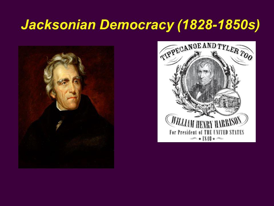 Jacksonian Democracy (1828-1850s)
