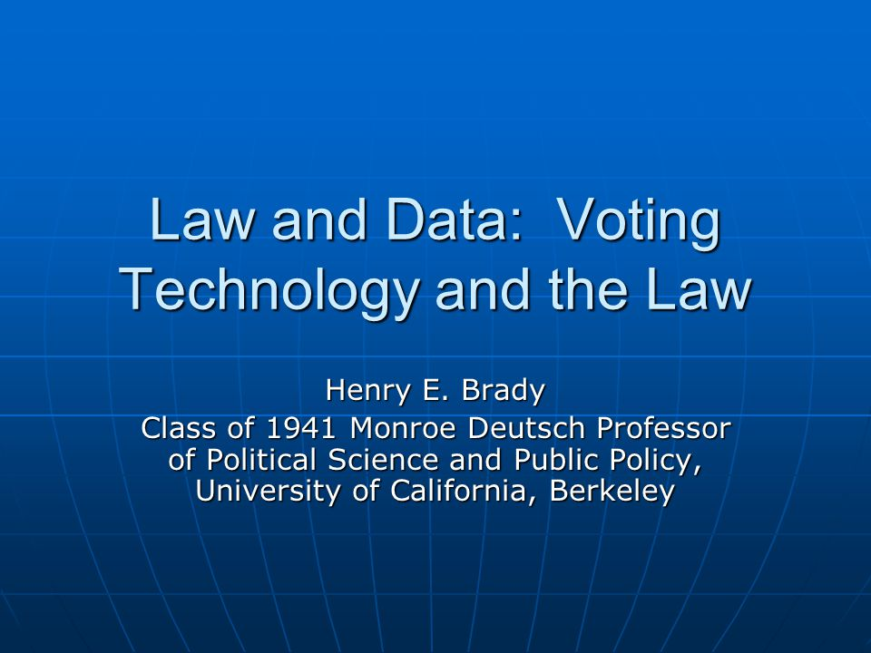 Law and Data: Voting Technology and the Law Henry E.