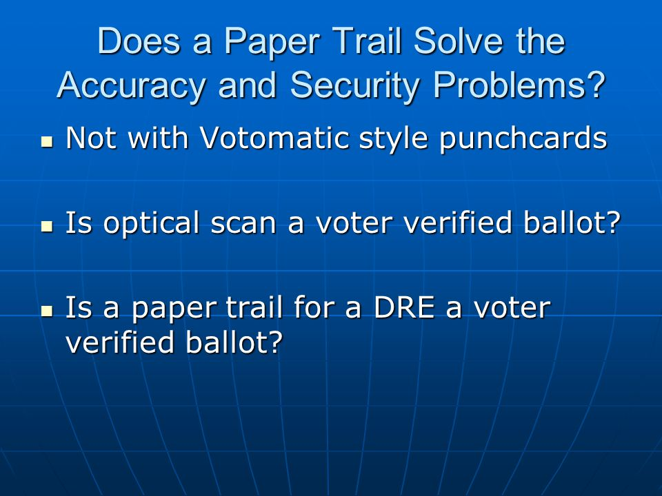 Does a Paper Trail Solve the Accuracy and Security Problems.