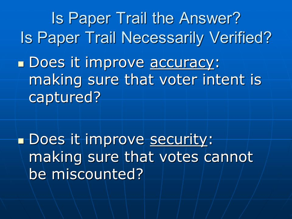 Is Paper Trail the Answer. Is Paper Trail Necessarily Verified.