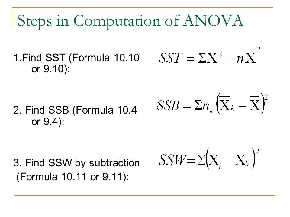 Steps in Computation of ANOVA 1.Find SST (Formula 10.10 or 9.10): 2.
