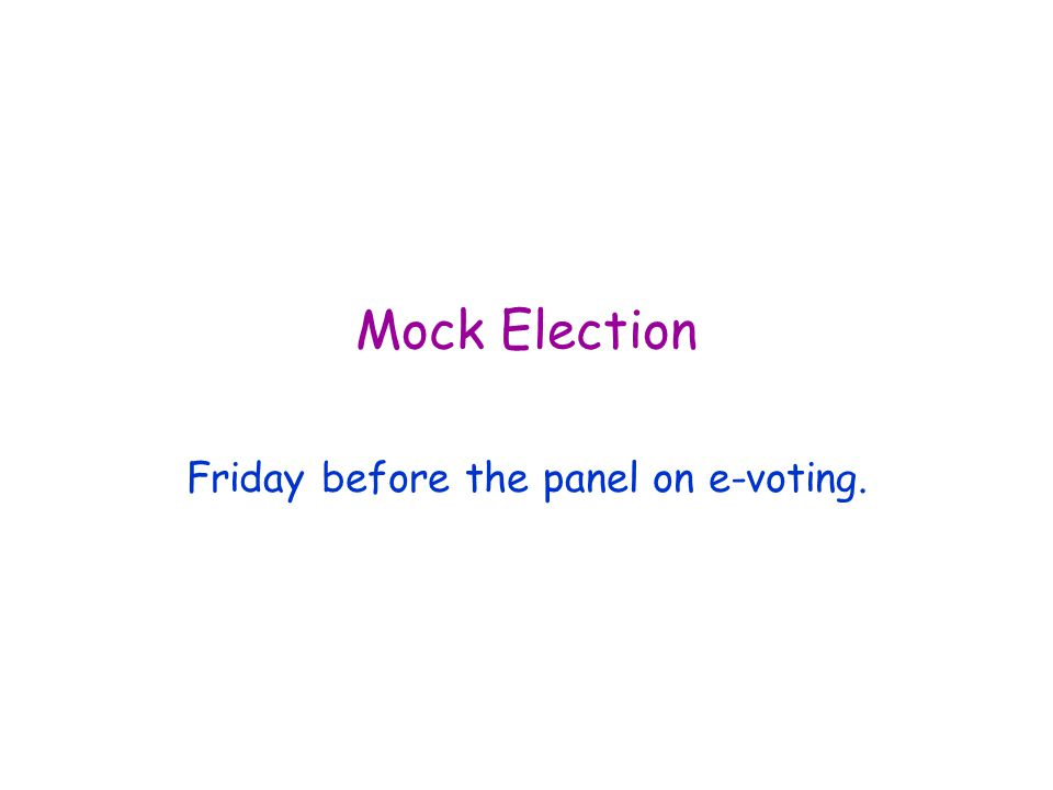 Mock Election Friday before the panel on e-voting.
