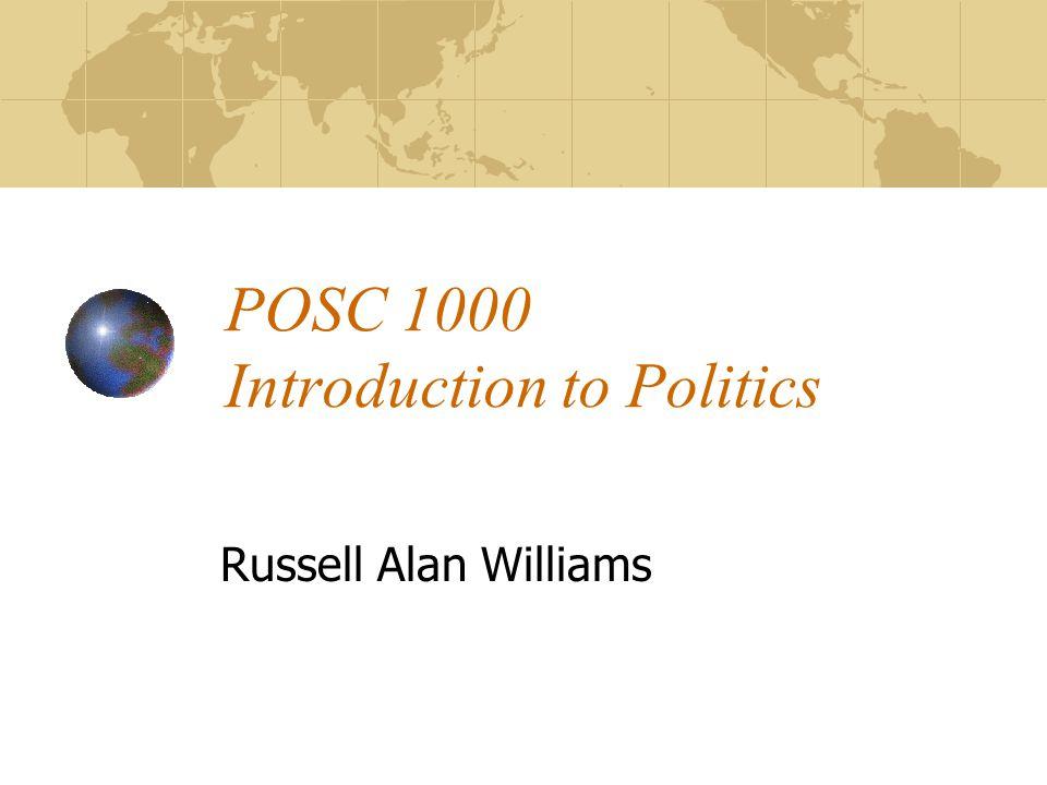 POSC 1000 Introduction to Politics Russell Alan Williams