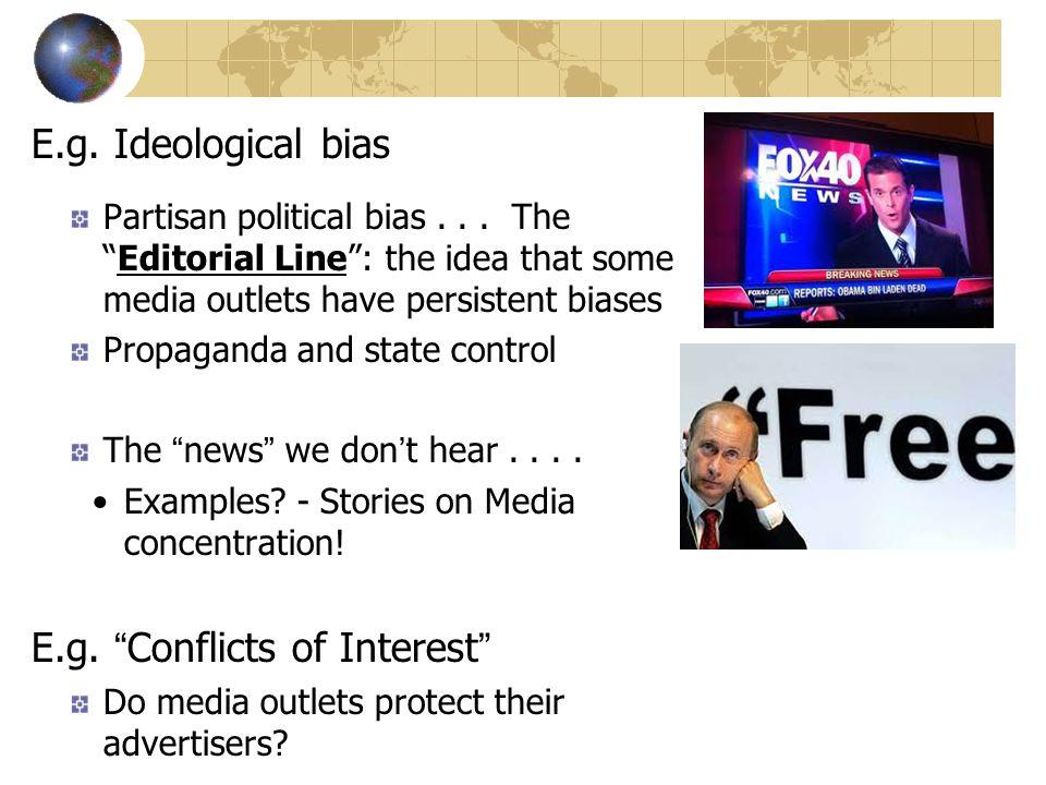 E.g. Ideological bias Partisan political bias...