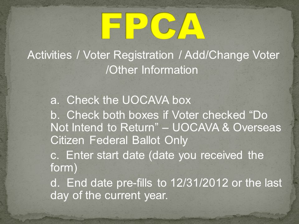 Activities / Voter Registration / Add/Change Voter /Other Information a.
