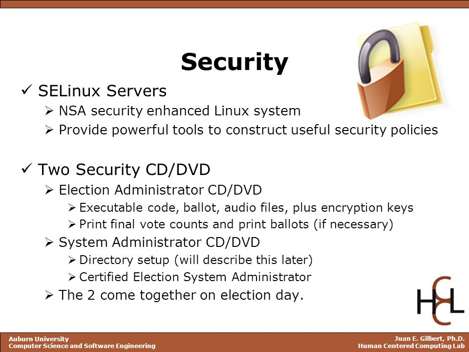 Juan E. Gilbert, Ph.D. Human Centered Computing Lab Auburn University Computer Science and Software Engineering Security SELinux Servers  NSA securit