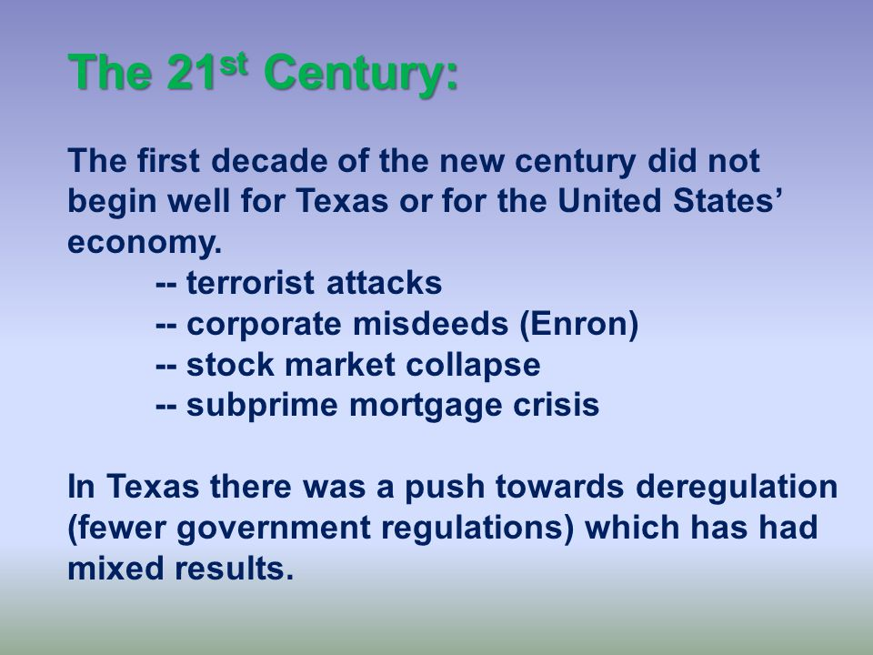1990s: By the end of the 20 th century the state's economy had picked up.