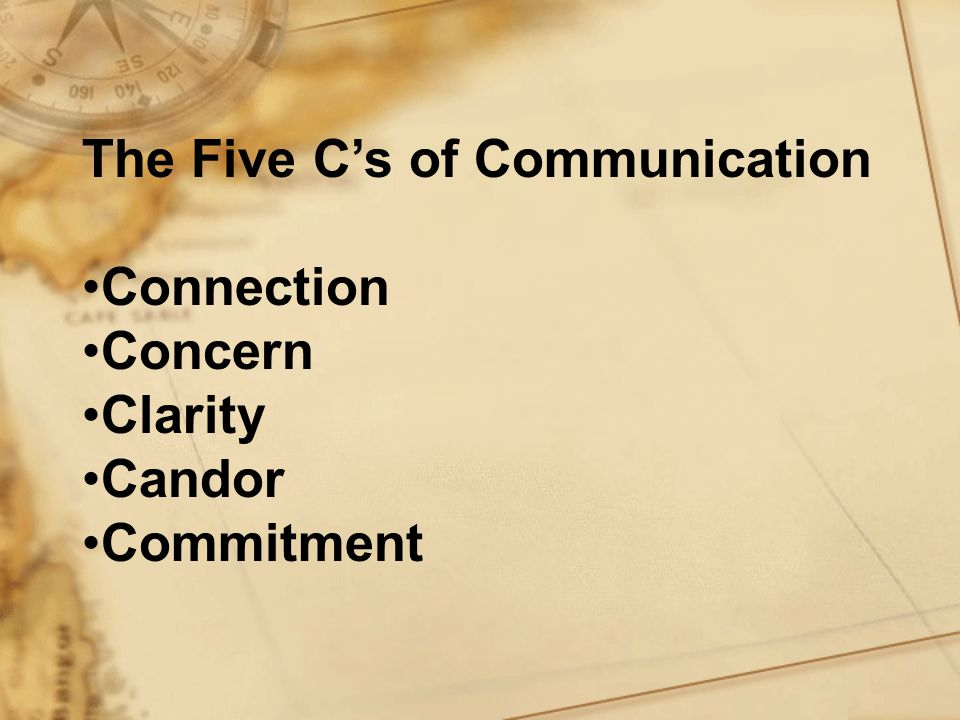 The Five C's of Communication Connection Concern Clarity Candor Commitment