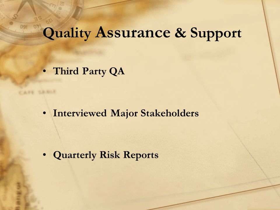 Quality Assurance & Support Third Party QA Interviewed Major Stakeholders Quarterly Risk Reports