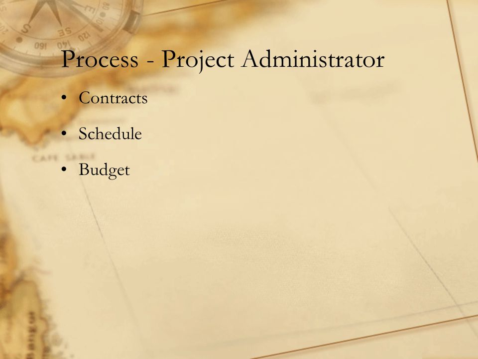 Process - Project Administrator Contracts Schedule Budget