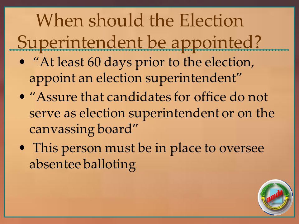 When should the Election Superintendent be appointed.
