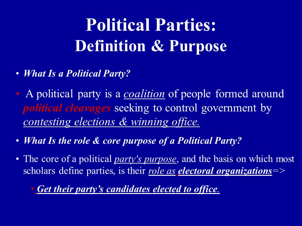 Political Parties: Definition & Purpose What Is a Political Party? A political party is a coalition of people formed around political cleavages seekin
