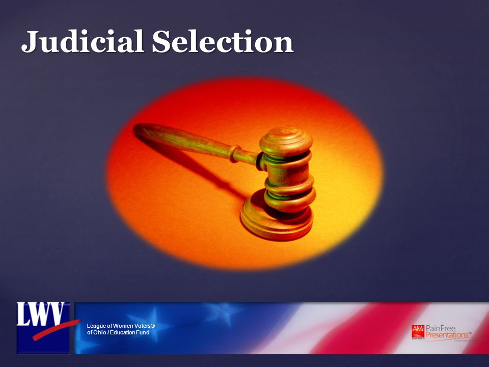 League of Women Voters® of Ohio / Education Fund Judicial Selection
