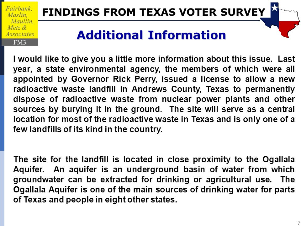 FINDINGS FROM TEXAS VOTER SURVEY 7 Additional Information I would like to give you a little more information about this issue.