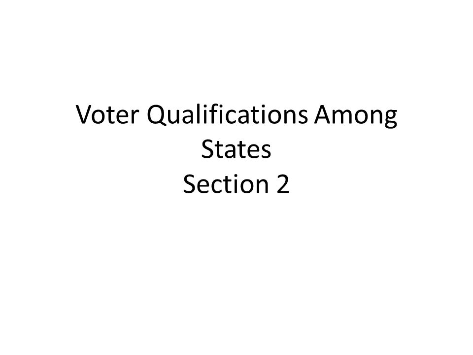 Voter Qualifications Among States Section 2