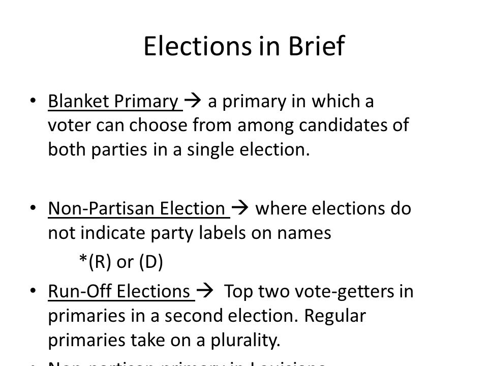 Elections in Brief Blanket Primary  a primary in which a voter can choose from among candidates of both parties in a single election.