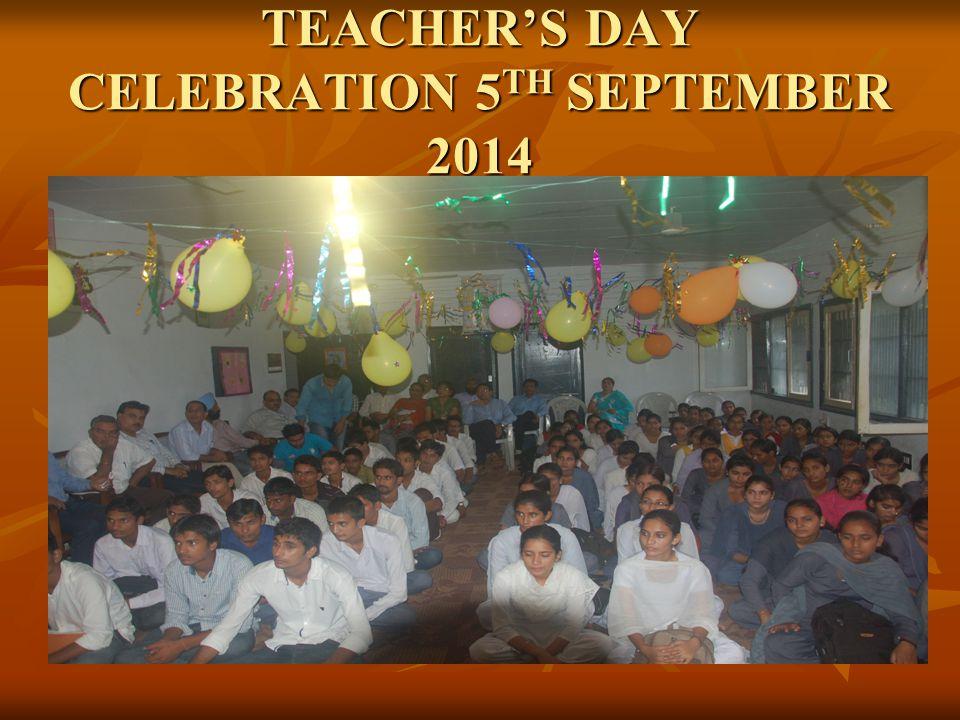 TEACHER'S DAY CELEBRATION 5 TH SEPTEMBER 2014