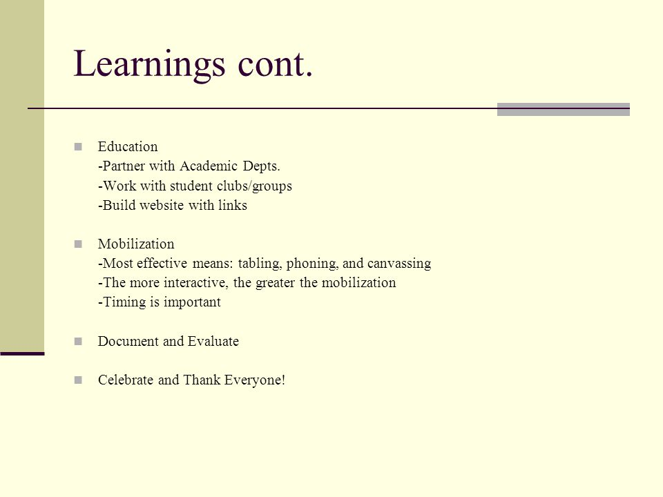 Learnings cont. Education -Partner with Academic Depts.