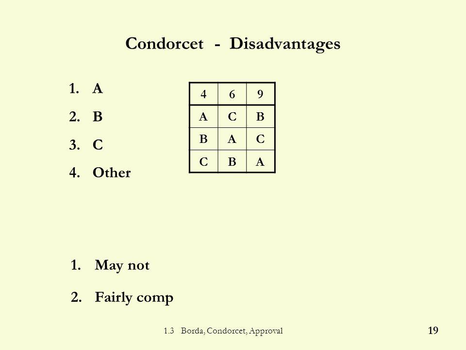 1.3 Borda, Condorcet, Approval 18 Condorcet - Advantage 1.No
