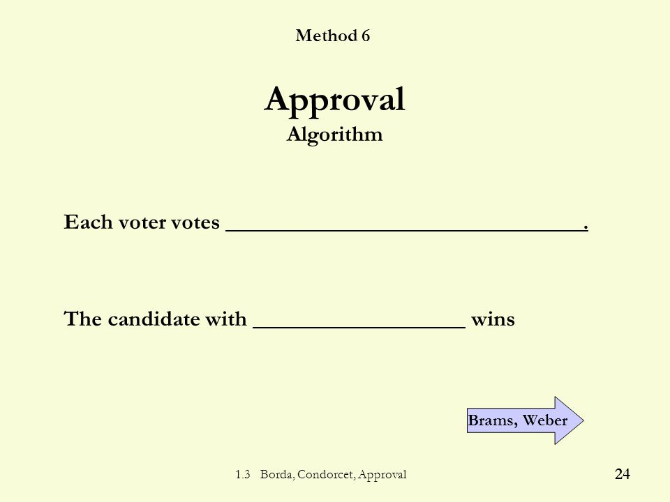 1.3 Borda, Condorcet, Approval 23 The Smurf animation hints at a final voting method.