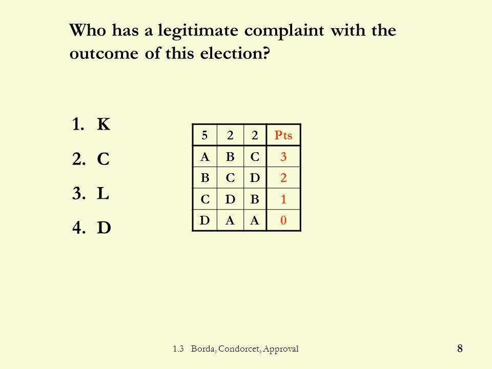 1.3 Borda, Condorcet, Approval 7 Borda Count - Advantages 1.All P L co 2.Increases V T 3.Fewer P A