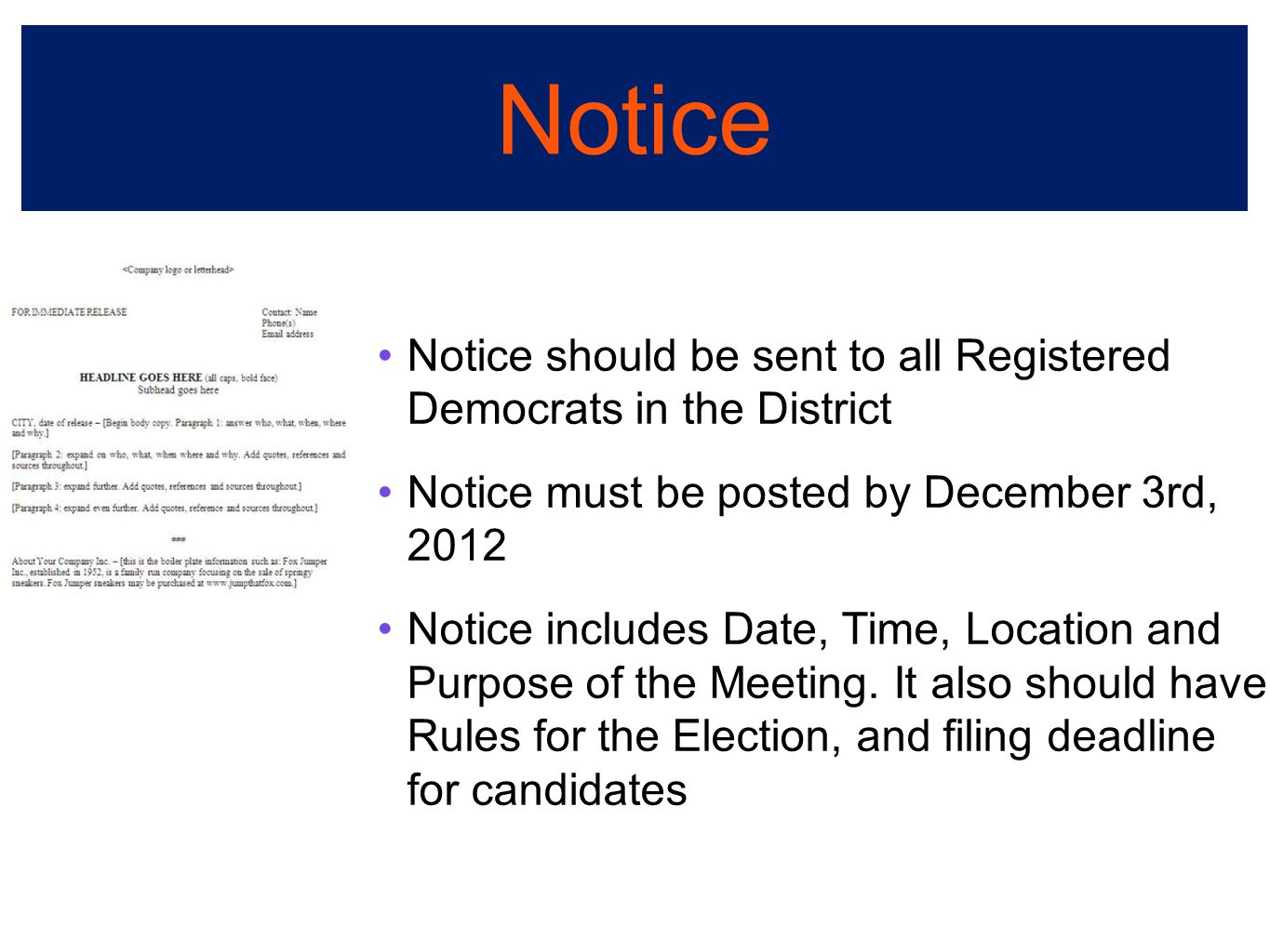 Notice should be sent to all Registered Democrats in the District Notice must be posted by December 3rd, 2012 Notice includes Date, Time, Location and