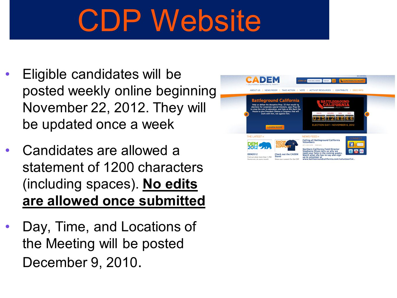 Eligible candidates will be posted weekly online beginning November 22, 2012. They will be updated once a week Candidates are allowed a statement of 1