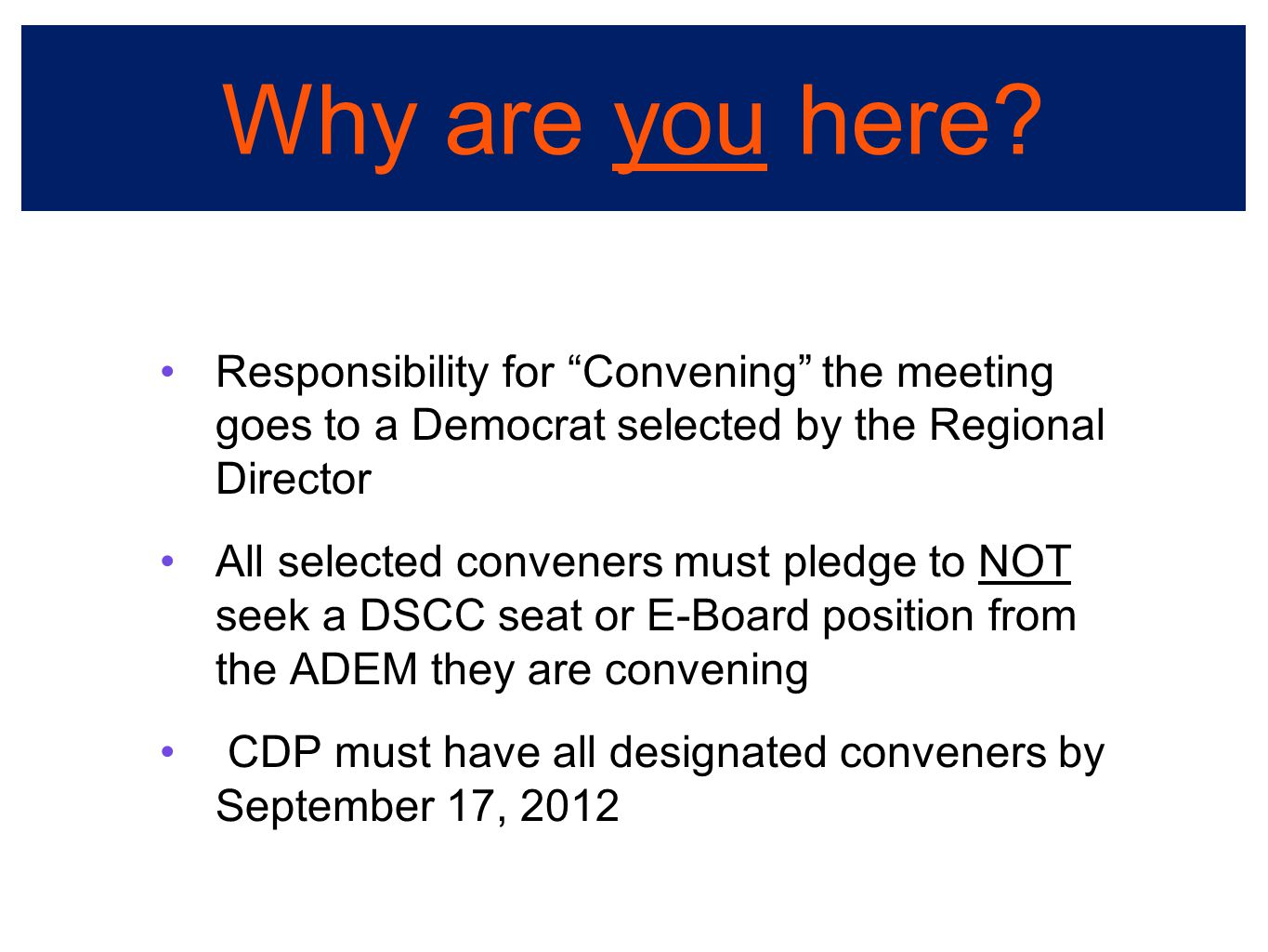 """Why are you here? Responsibility for """"Convening"""" the meeting goes to a Democrat selected by the Regional Director All selected conveners must pledge t"""