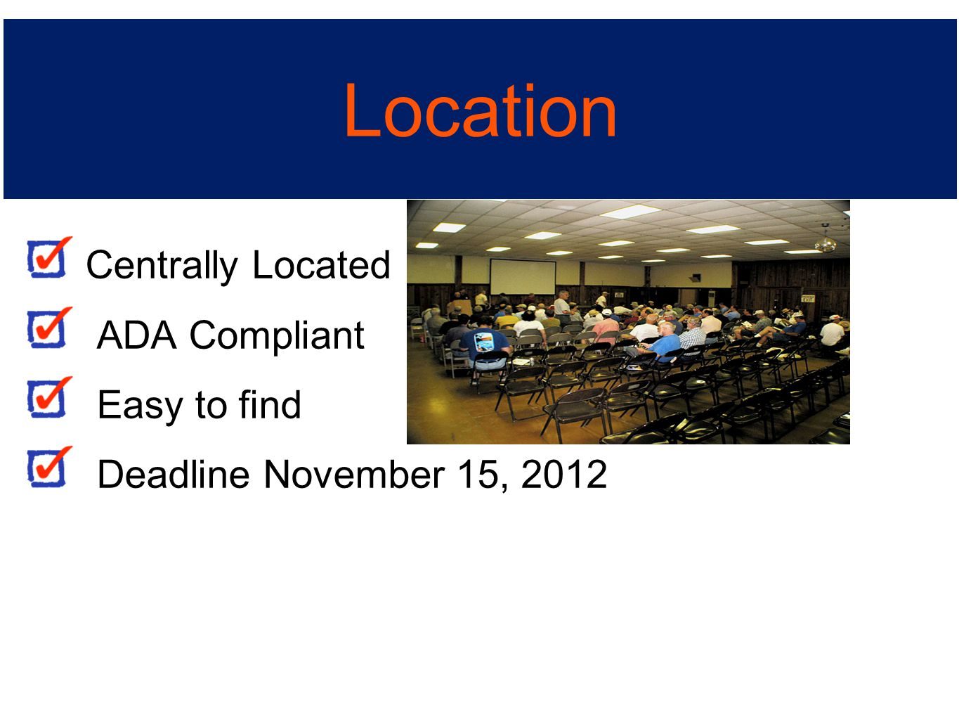 Centrally Located ADA Compliant Easy to find Deadline November 15, 2012