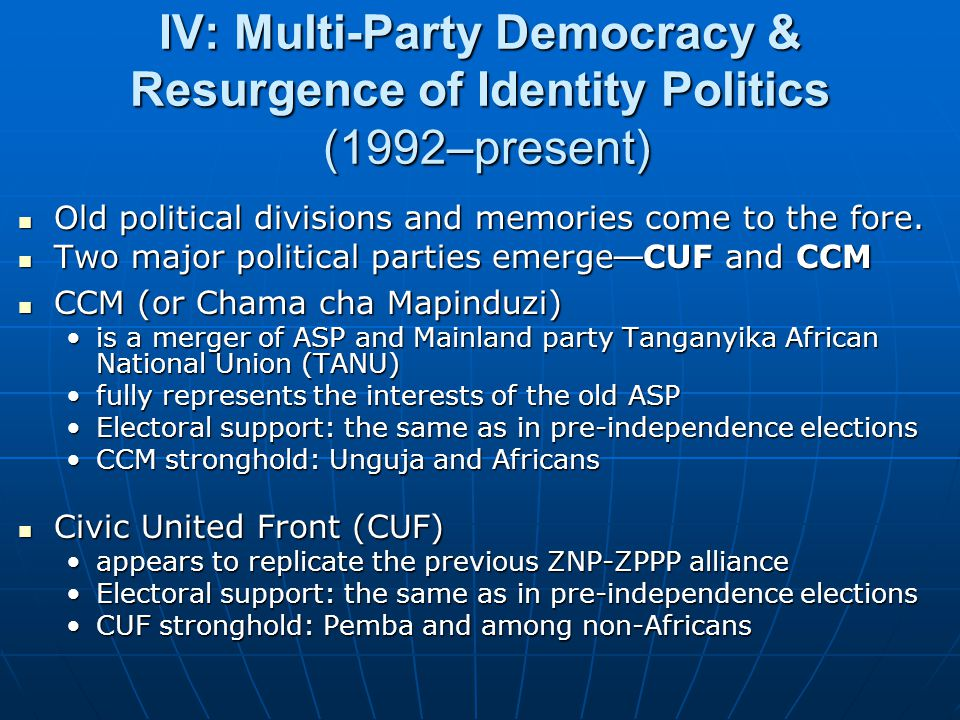 IV: Multi-Party Democracy & Resurgence of Identity Politics (1992–present) Old political divisions and memories come to the fore. Old political divisi
