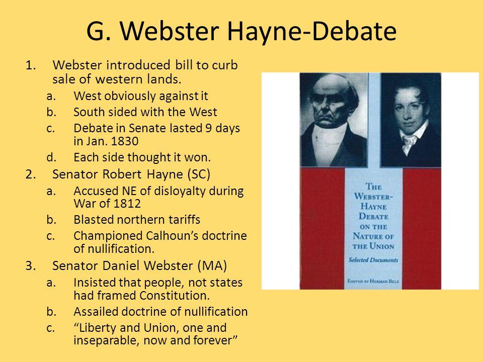 G. Webster Hayne-Debate 1.Webster introduced bill to curb sale of western lands.