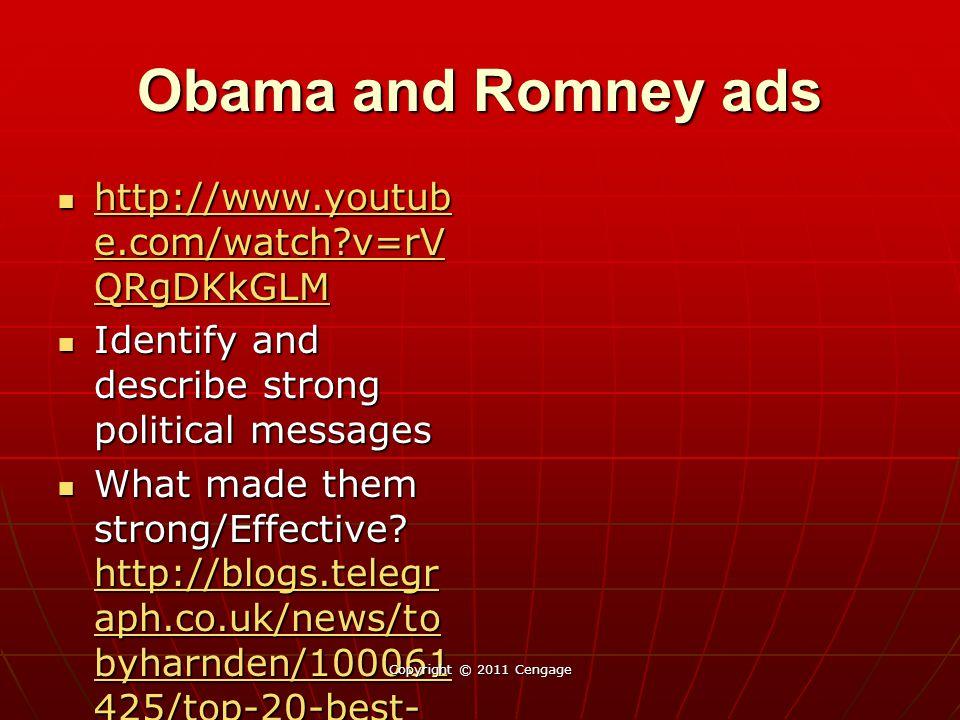 Obama and Romney ads http://www.youtub e.com/watch?v=rV QRgDKkGLM http://www.youtub e.com/watch?v=rV QRgDKkGLM http://www.youtub e.com/watch?v=rV QRgD