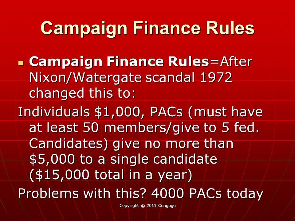 Campaign Finance Rules Campaign Finance Rules=After Nixon/Watergate scandal 1972 changed this to: Campaign Finance Rules=After Nixon/Watergate scandal