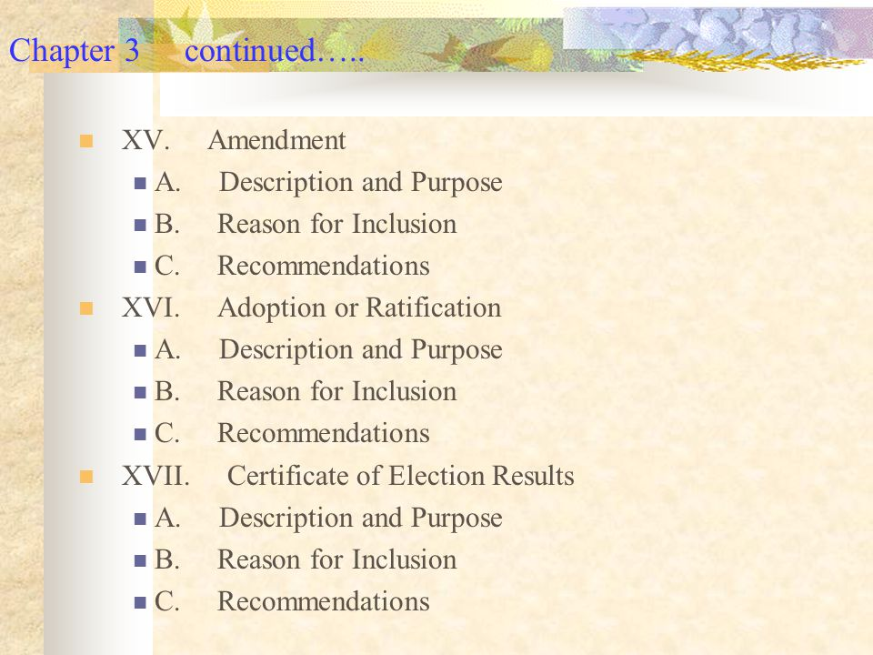 Chapter 3 continued….. XV. Amendment A. Description and Purpose B.