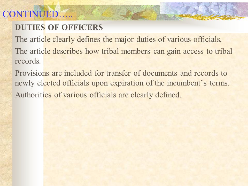 CONTINUED….. DUTIES OF OFFICERS The article clearly defines the major duties of various officials.