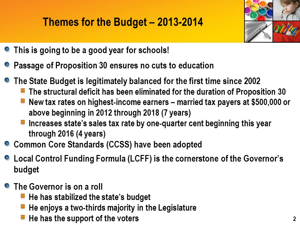 Themes for the Budget – 2013-2014 This is going to be a good year for schools.