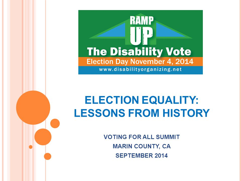 ELECTION EQUALITY: LESSONS FROM HISTORY VOTING FOR ALL SUMMIT MARIN COUNTY, CA SEPTEMBER 2014