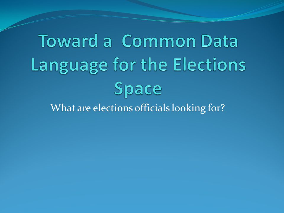 What are elections officials looking for?