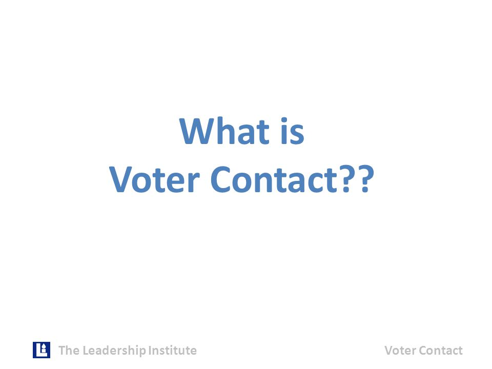 What is Voter Contact The Leadership InstituteVoter Contact