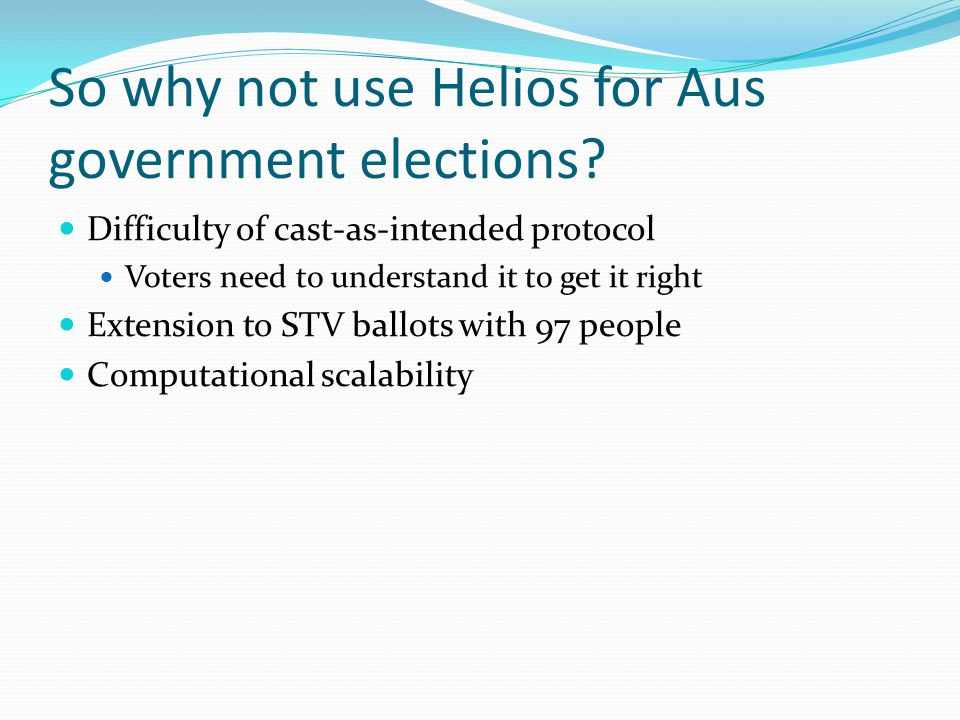 So why not use Helios for Aus government elections.