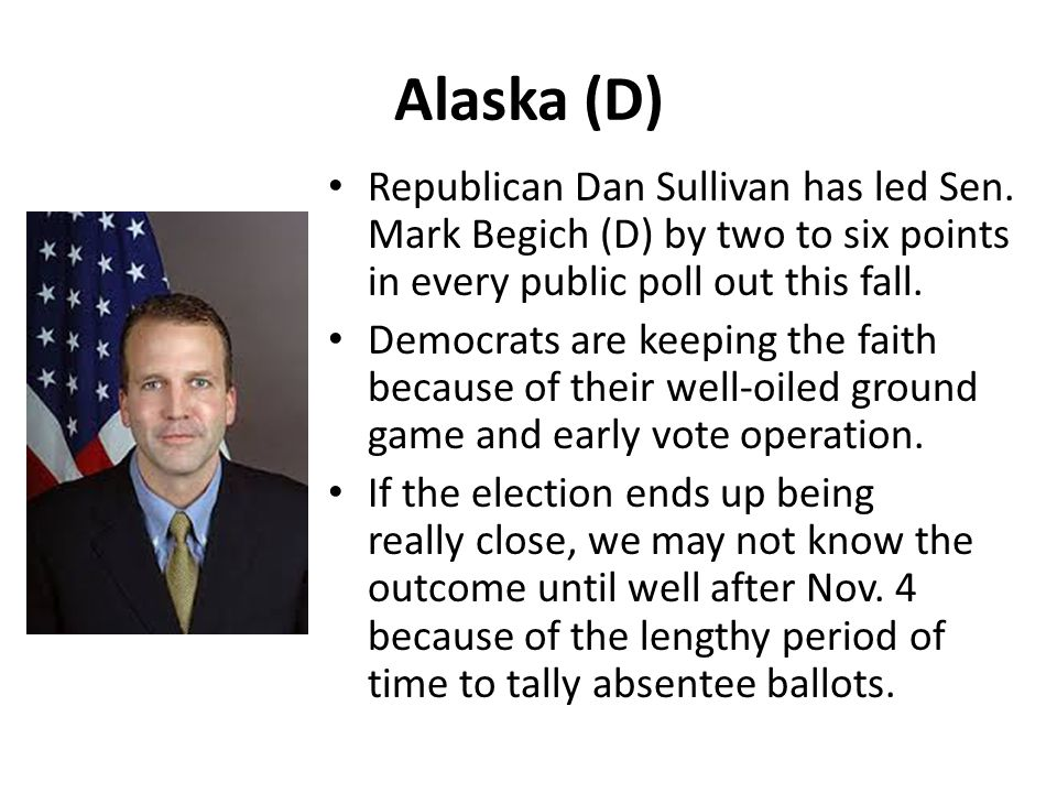 Alaska (D) Republican Dan Sullivan has led Sen.