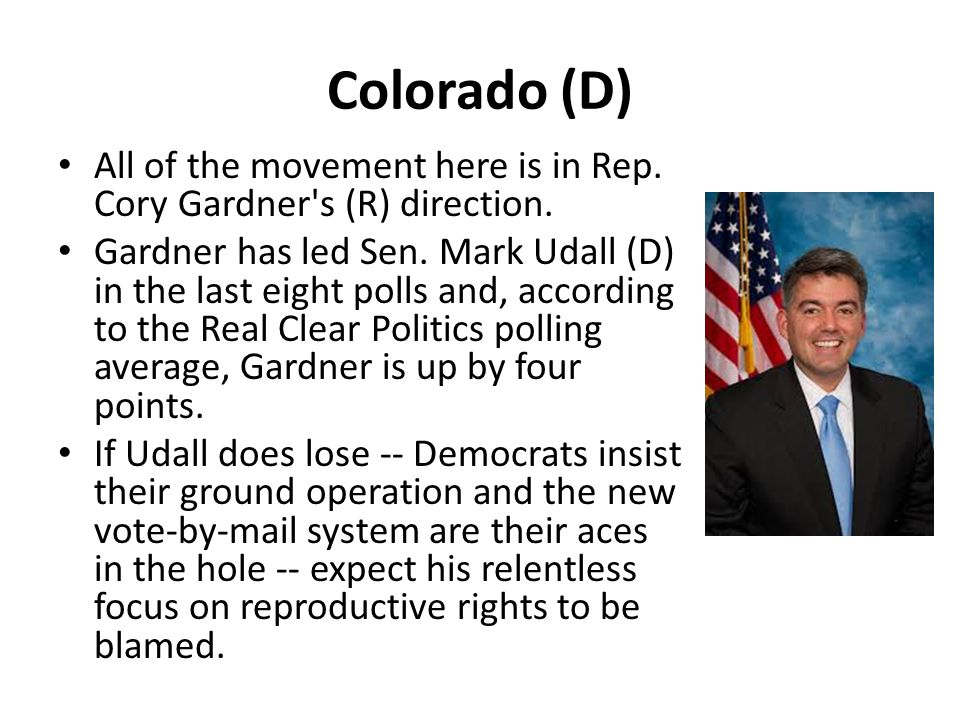 Colorado (D) All of the movement here is in Rep. Cory Gardner s (R) direction.