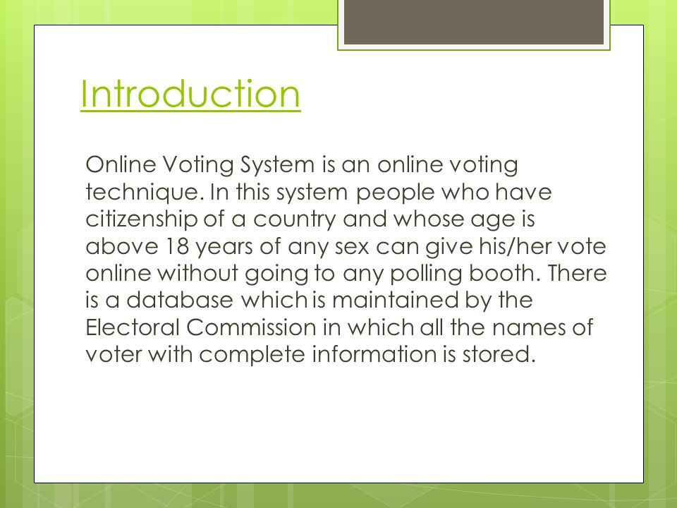 Introduction Online Voting System is an online voting technique.