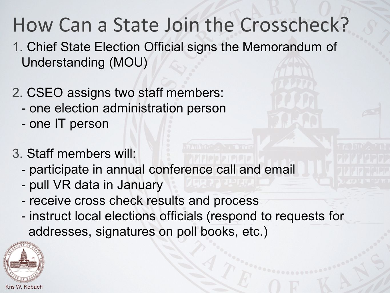 Kris W. Kobach How Can a State Join the Crosscheck.