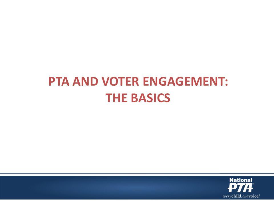 Why should PTA's pursue voter engagement.
