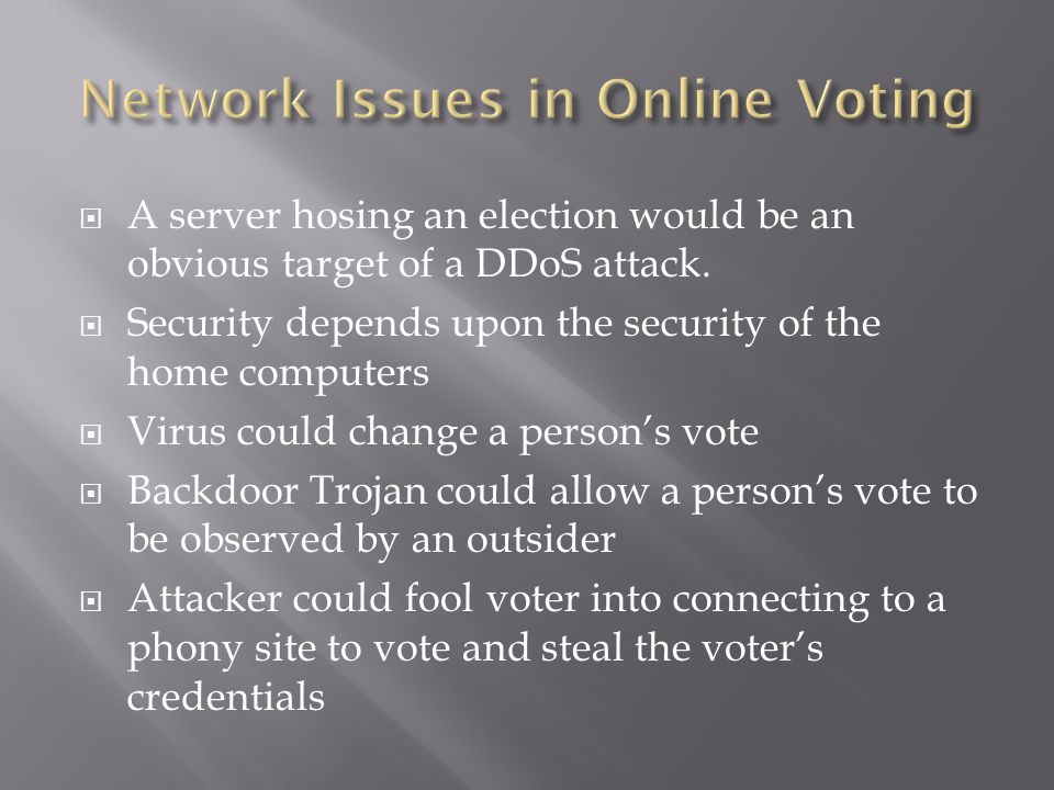  A server hosing an election would be an obvious target of a DDoS attack.