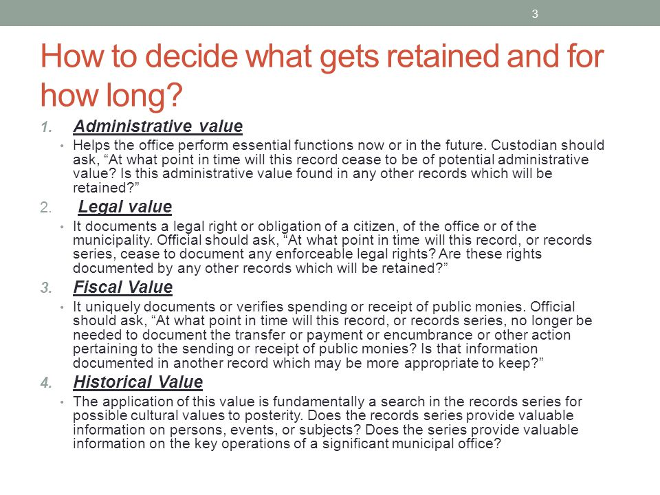 How to decide what gets retained and for how long.