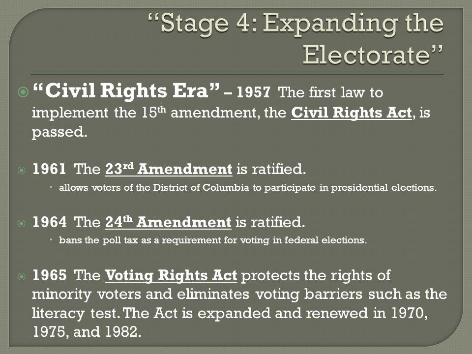  Civil Rights Era – 1957 The first law to implement the 15 th amendment, the Civil Rights Act, is passed.