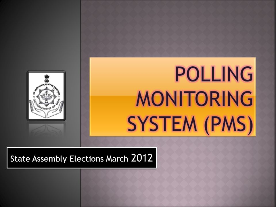 Date of Poll 03rd March 2012 From 7:00 AM to 5:00 PM Poll Schedule 40 Assembly Constituencies 1612 Polling Stations 11.76 Lacs Electors Electorate Details