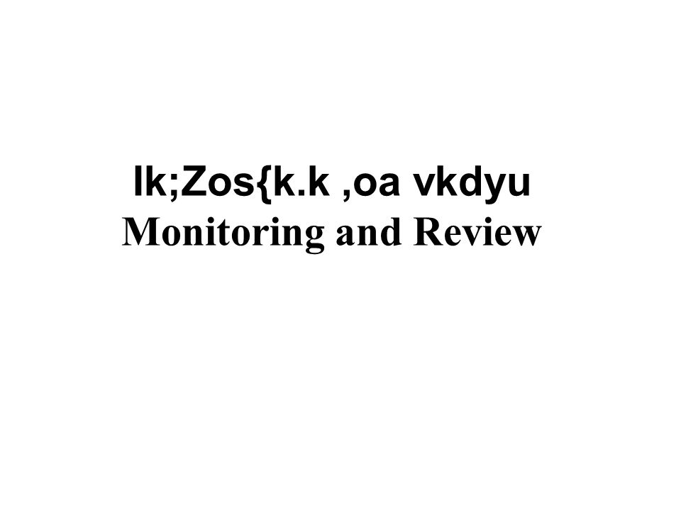Ik;Zos{k.k,oa vkdyu Monitoring and Review